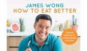 James Wong: How to Eat Better