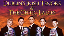 Dublin's Irish Tenors & The Celtic Ladies