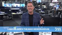 Mike's Minute: Labour: Ditch the mad memorandum