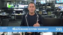 Mike's Minute: Health board system 'madness'