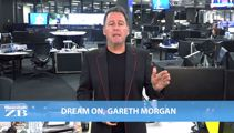 Mike's Minute: Dream on, Gareth Morgan