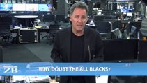 Mike's Minute: Why doubt the All Blacks?