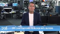 Mike's Minute: We can't afford to block international buyers