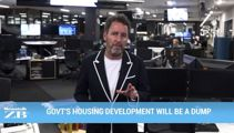 Mike's Minute: Govt's housing development will be a dump