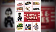 The Fascinating History of Toys and Games Around the World by Warwick Henderson