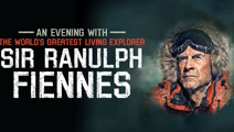 An Evening with the World's Greatest Living Explorer Sir Ranulph Fiennes
