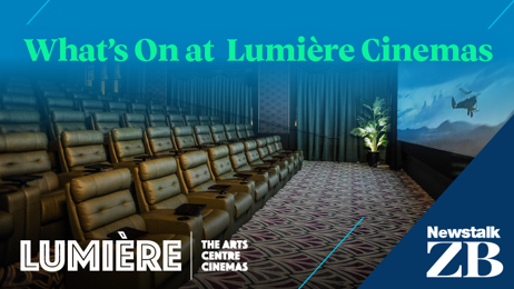 CHRISTCHURCH: What's On at Lumière Cinemas