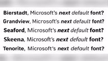 Microsoft is retiring its default font - and wants users to help choose a new one